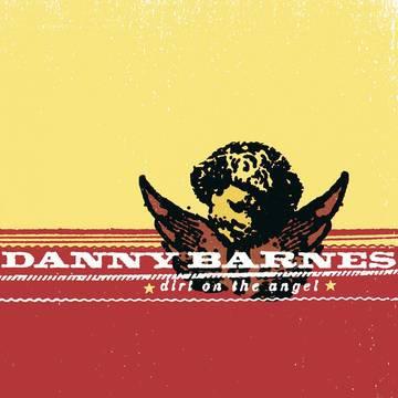 "Danny Barnes ""Dirt on the Angel"""