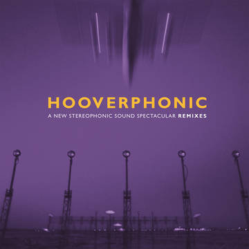 """Hooverphonic """"A New Stereophonic Sound Spectacular: Remixes"""""""