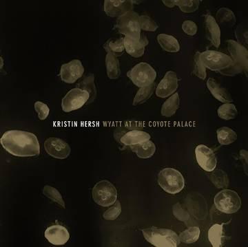 "Kristin Hersh ""Wyatt At The Coyote Palace"""