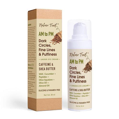 Nature Trail AM to PM Under Eye Cream Caffeine, Peptides & Shea Butter