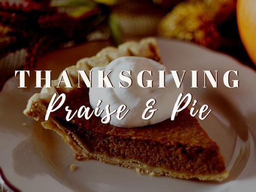 Thanksgiving Praise & Pie: Virtual Edition