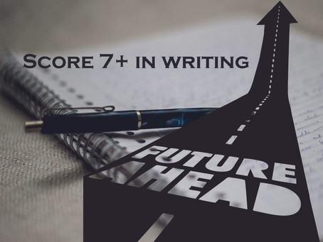 How to score a 7+ in IELTS Writing