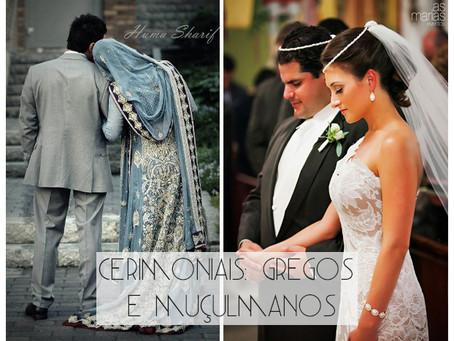 Cerimoniais: Muçulmanos e Gregos