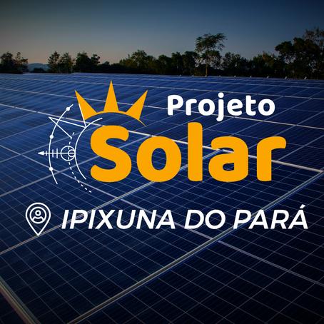 Ipixuna do Pará e região já contam com a Unidade Projeto Solar