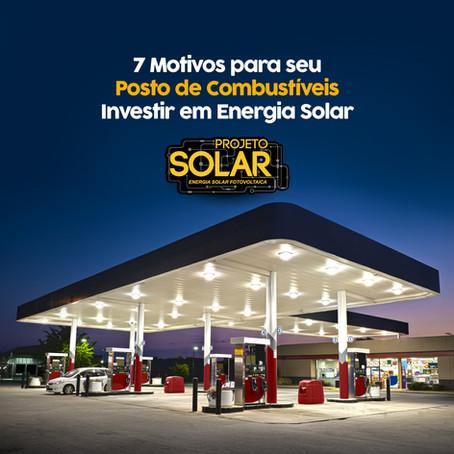 7 Motivos para seu Posto de Combustíveis Investir em um Sistema de Energia Solar