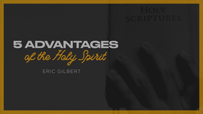 5 ADVANTAGES OF THE HOLY SPIRIT