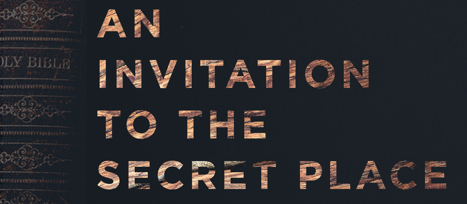 An Invitation To The Secret Place