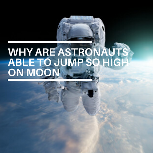 Why are Astronauts able to jump so high on the moon?