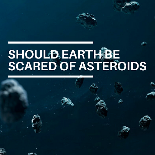 Should earth be sacred of asteroids?