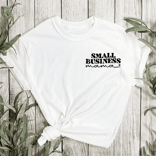 Small business Mama T-shirt