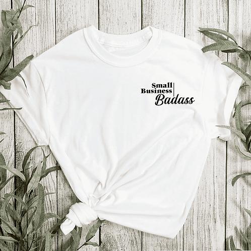 Small Buisness Badass T-shirt