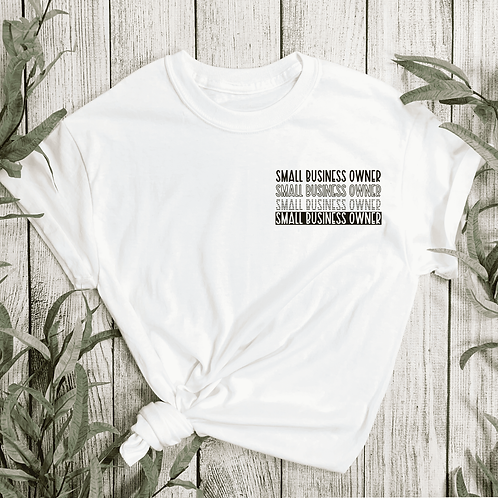Small Buisness owner T-shirt