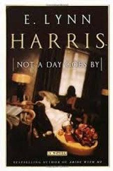 Not a Day Goes By (E. Lynn Harris)