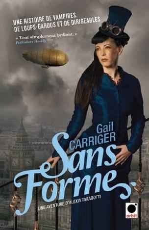 Une aventure d'Alexia Tarabotti, tome 2 : Sans forme - Gail Carriger