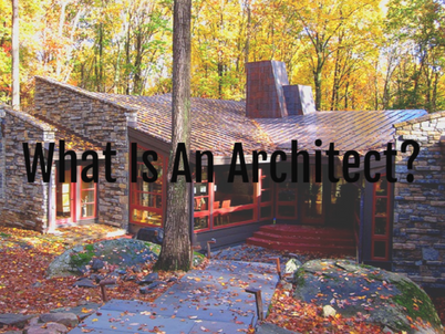 What Is An Architect? An Introduction to Architects and What They Can Do For You.