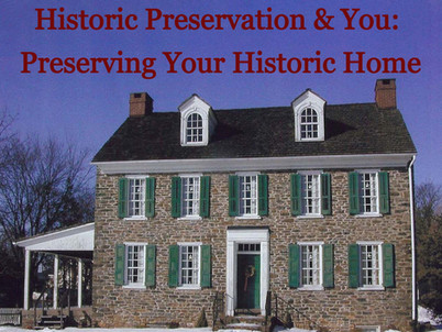 Historic Preservation & You: Preserving Your Historic Home