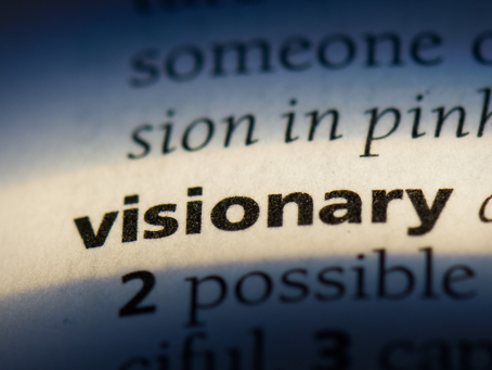 Put it out there. Be a Visionary Thinker.