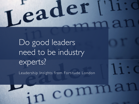 Do good leaders need to be industry experts?