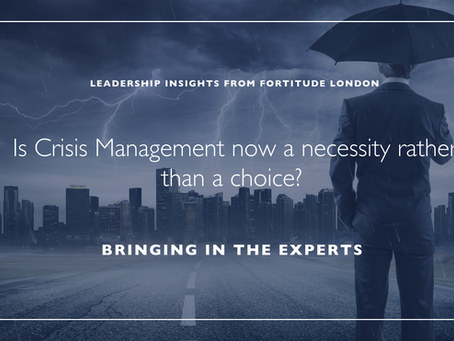 Is Crisis Management now a necessity rather than a choice?