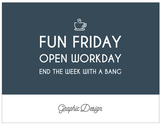 Fun Friday Open Workday