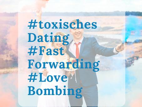 #ToxischesDating #FastForwarding #LoveBombing