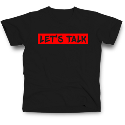 Let's Talk T-Shirt