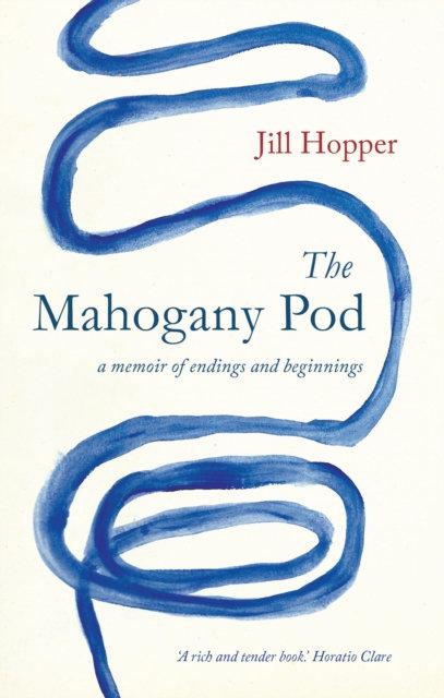 The Mahogany Pod : a memoir of endings and beginnings