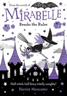 Mirabelle Breaks the Rules by Harriet Muncaster (Author)