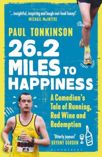 26.2 Miles to Happiness : A Comedian's Tale of Running, Red Wine and Redemption