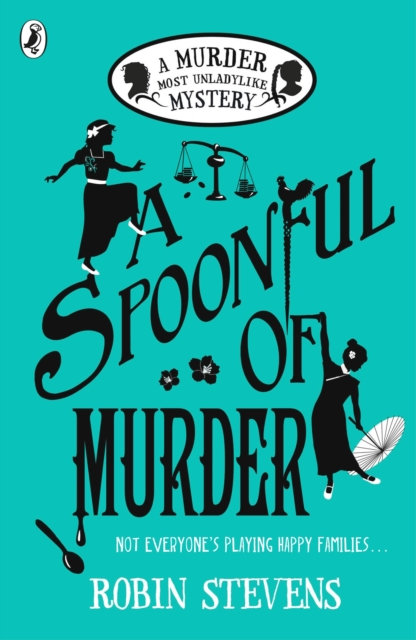 A Spoonful of Murder : A Murder Most Unladylike Mystery