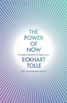 The Power of Now : (20th Anniversary Edition) by Eckhart Tolle