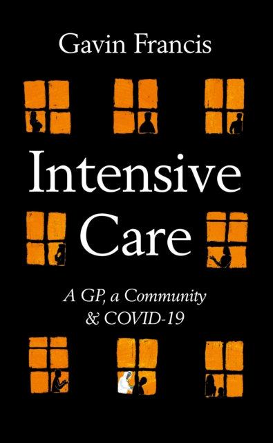 Intensive Care : A GP, a Community & Covid-19