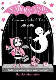Isadora Moon Goes on a School Trip by Harriet Muncaster (Author)
