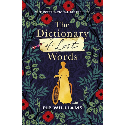 The Dictionary of Lost Words : The International Bestseller by Pip Williams