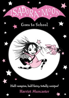 Isadora Moon Goes to School by Harriet Muncaster (Author)