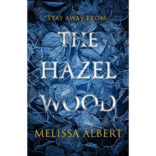 The Hazel Wood (Book 1 in The Hazel Wood Series) by Melissa Albert (Author)