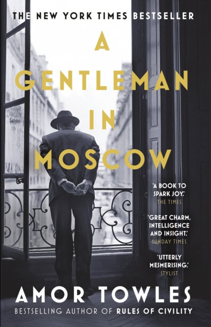 A Gentleman in Moscow : The worldwide bestseller