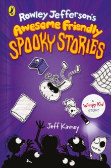 Rowley Jefferson's Awesome Friendly Spooky Stories by Jeff Kinney.