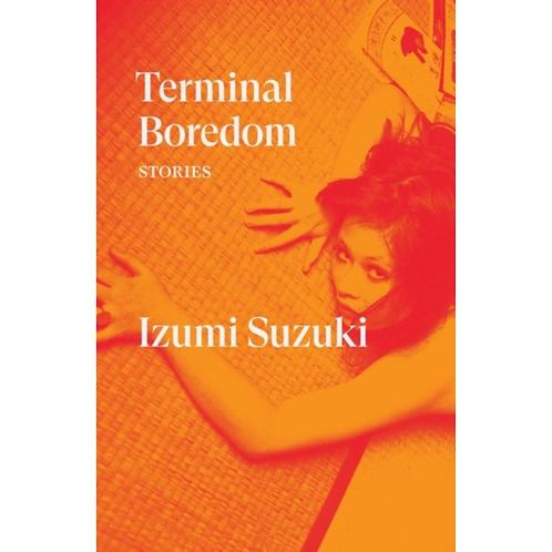 Terminal Boredom : Stories by Izumi Suzuki