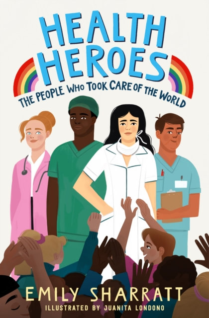 Health Heroes: The People Who Took Care of the World