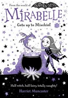 Mirabelle Gets up to Mischief by Harriet Muncaster (Author)