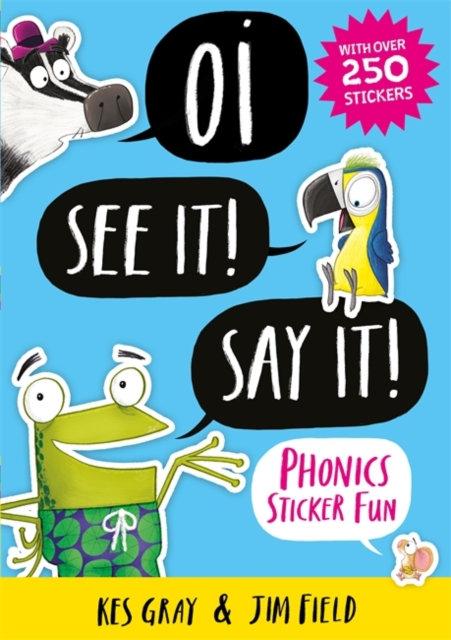 Oi See It! Say It! : Phonics Sticker Fun