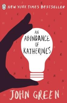 An Abundance of Katherines by John Green (Author)