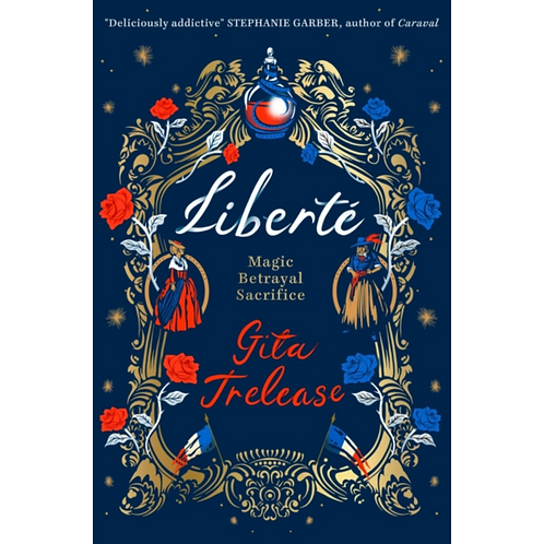 Liberte (Sequel to the Bestselling 'Enchantee') by Gita Trelease (Author)