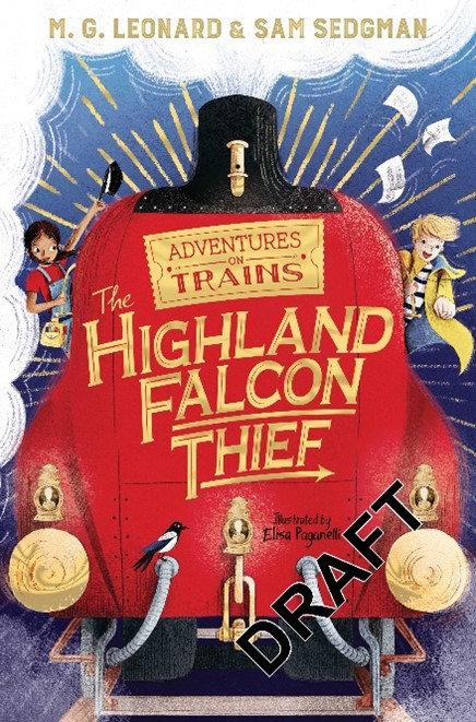 The Highland Falcon Thief by M.G. Leonard (Author) , Sam Sedgman (Author)