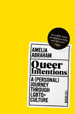 Order Queer Intentions: A Personal Journey by Amelia Abraham from The Book Nook.