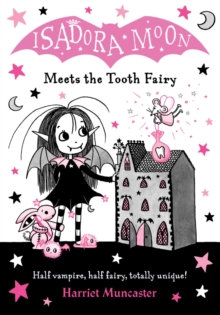 Isadora Moon Meets the Tooth Fairy by Harriet Muncaster (Author)