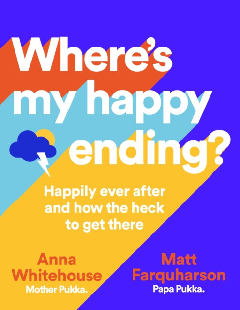 Where's My Happy Ending? : Happily ever after and how the heck to get there