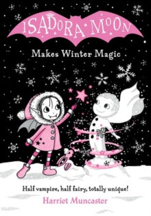 Isadora Moon Makes Winter Magic by Harriet Muncaster (Author)