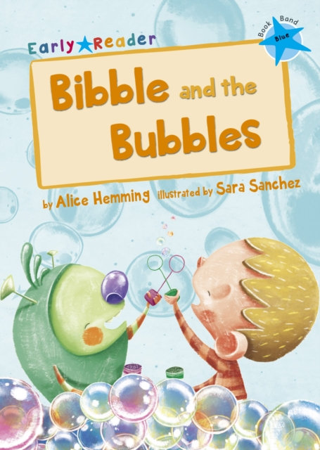 Bibble and the Bubbles : (Blue Early Reader)